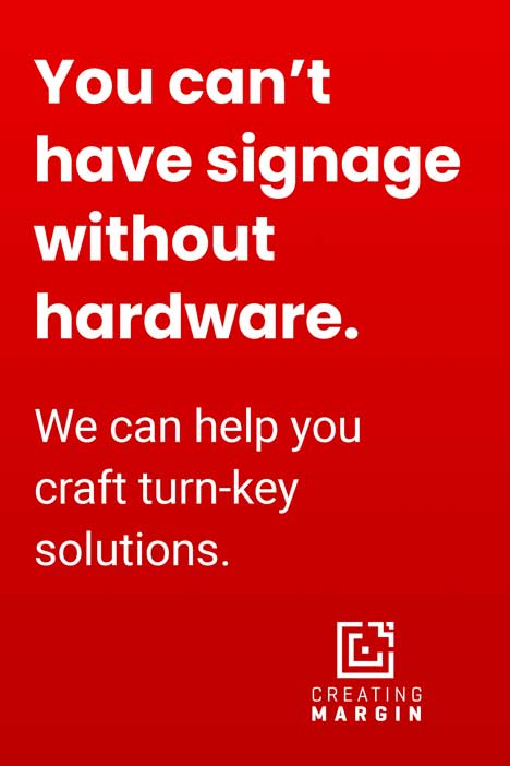 "Red image that says ""You can't have signage without hardware. We can help you craft turn-key solutions."""